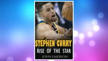 Download PDF Stephen Curry: Rise of the Star. The inspiring and interesting life story from a struggling young boy to become the legend. Life of Stephen Curry - one of the best basketball shooters in history. FREE