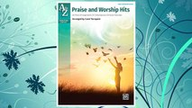 Download PDF A to Z Praise and Worship Hits: 40 Piano Arrangements of Contemporary Christian Favorites (A to Z Christian Library) FREE