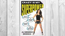 Download PDF Crazy Is My Superpower: How I Triumphed by Breaking Bones, Breaking Hearts, and Breaking the Rules FREE