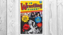 Download PDF Is Wrestling Fixed? I Didn't Know It Was Broken: From Photo Shoots and Sensational Stories to the WWE Network, Bill Apter's Incredible Pro Wrestling Journey FREE
