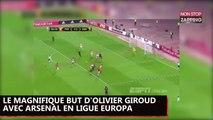 Olivier Giroud : Son but exceptionnel qui donne la victoire à Arsenal et enflamme la toile (Vidéo)