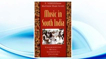 Download PDF Music in South India: The Karnatak Concert Tradition and Beyond: Experiencing Music, Expressing Culture (Global Music Series) FREE