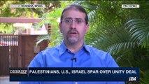 DEBRIEF | Palestinians, U.S., Israel spar over unity deal | Friday, October 20th 2017