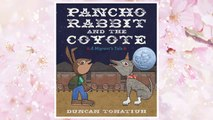 Download PDF Pancho Rabbit and the Coyote: A Migrant's Tale (Tomas Rivera Mexican-American Children's Book Award (Awards)) FREE