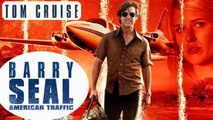 BARRY SEAL AMERICAN TRAFFIC Bande Annonce VF (Tom Cruise 2017)