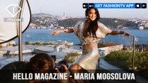 Hello Magazine - Maria Mogsolova Photoshoot | FashionTV