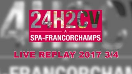 24H2CV Spa-Francorchamps 2017 [REPLAY] 3/4