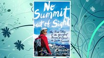 Download PDF No Summit out of Sight: The True Story of the Youngest Person to Climb the Seven Summits FREE