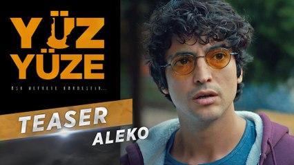 Yüz Yüze | Karakter Teaser - Aleko