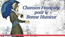 Les Chansonniers - Chanson Française pour la Bonne Humeur (French Songs for Happy Mood)