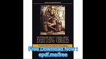 Everything Vibrates 7 Day Guide to Meditation, Power, and a Godly Lifestyle