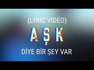 Sözeri - Aşk Diye Bir Şey Var (Lyrics Video)