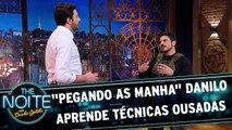 """""""Pegando as Manha"""" Danilo aprende técnicas ousadas"""
