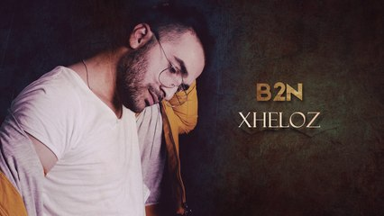 B2N - Xheloz (Official Audio)