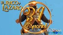El Rico y Lázaro Español (Capítulo.31)