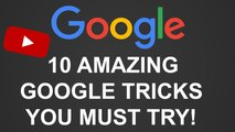 10 Amazing Google Tricks You Need To Try - Google Tricks - 10 Cool Google Tricks You Need To Try