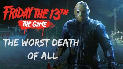 THE WORST DEATH OF ALL!! [FRIDAY THE 13TH]