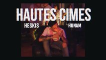 Heskis - Hautes cimes. feat Hunam (prod Sheldon) (1)