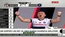 BJK TV spikerleri Tosicin golünde çıldırdı! & Beşiktaş 1 - 1 Başakşehir maçında BJK TV
