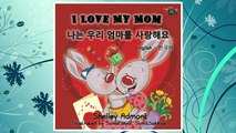 Download PDF I Love My Mom (English Korean, korean childrens books): korean kids books,bilingual korean books, children ESL books (English Korean Bilingual Collection) (Korean Edition) FREE