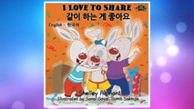 Download PDF I Love to Share (english korean bilingual books): korean kids books, korean childrens books, hangul for kids (English Korean Bilingual Colleciont) (Korean Edition) FREE