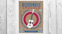 Download PDF Bluegrass Ukulele: A Jumpin' Jim's Ukulele Songbook (Jumpin' Jim's Ukulele Songbooks) FREE