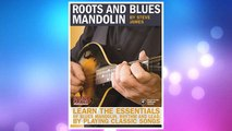 Download PDF Roots and Blues Mandolin: Learn the Essentials of Blues Mandolin - Rhythm & Lead - By Playing Classic Songs (Acoustic Guitar Private Lessons) FREE