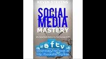 Social Media Mastery - Mastering the world of social media Why Social Media Matters For Your Business & SEO 2016 (SEO Ma