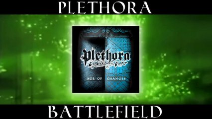Plethora - I. BATTLEFIELD  (from Age of CHANGES album)