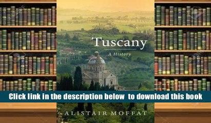 Tuscany Alistair Moffat  eBook Pdf