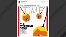 Time's New Cover Features Trump Wrecking Balls, Calls Cabinet A 'Wrecking Crew'