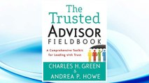 Download PDF The Trusted Advisor Fieldbook: A Comprehensive Toolkit for Leading with Trust FREE