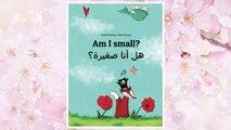 Download PDF Am I small? Hl ana sghyrh?: Children's Picture Book English-Arabic (Dual Language/Bilingual Edition) FREE