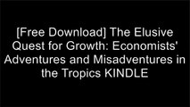 [LuAIe.F.R.E.E R.E.A.D D.O.W.N.L.O.A.D] The Elusive Quest for Growth: Economists' Adventures and Misadventures in the Tropics by William R. Easterly, William EasterlyThomas W. PoggeWilliam EasterlyDambisa Moyo [W.O.R.D]