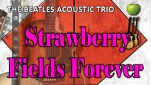 The Beatles Acoustic Trio - Strawberry Fields Forever