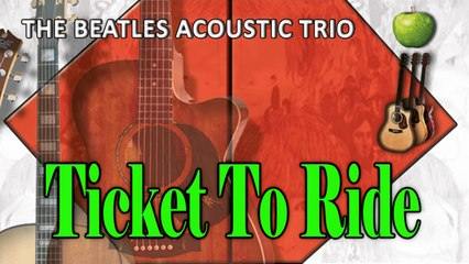 The Beatles Acoustic Trio - Ticket To Ride