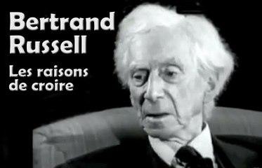 Bertrand Russell - Les raisons de croire