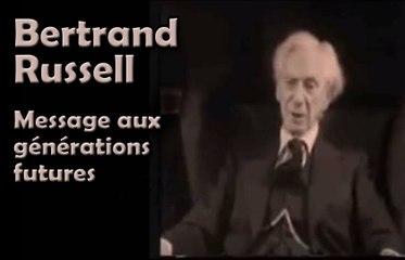 Bertrand Russell - Message aux générations futures