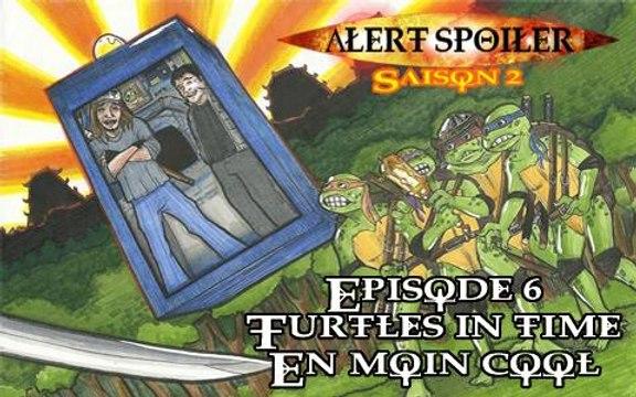Alert Spoiler - 2x06 - Les Tortues Ninja 3