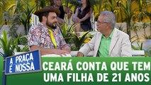 Matheus Ceará conta que tem uma filha de 21 anos