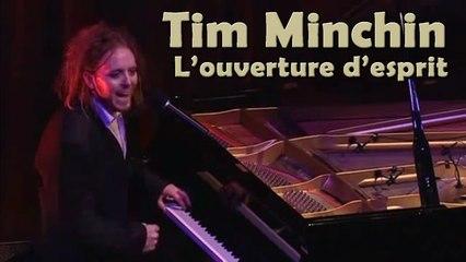 Tim Minchin - Si tu es trop ouvert d'esprit, ton cerveau risque de tomber par terre