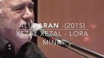 Ali BARAN Ft. Xezal - Lori Lora Mina - ©Baran Müzik - (2015) Konser