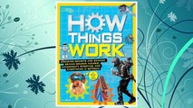 Download PDF How Things Work: Discover Secrets and Science Behind Bounce Houses, Hovercraft, Robotics, and Everything in Between (National Geographic Kids) FREE
