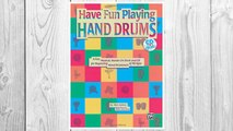 GET PDF Ultimate Beginner Have Fun Playing Hand Drums for Bongo, Conga and Djembe Drums: A Fun, Musical, Hands-On Book and CD for Beginning Hand Drummers of All Ages, Book & CD (The Ultimate Beginner Series) FREE
