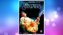 GET PDF Santana -- Guitar Heaven: The Greatest Guitar Classics of All Time (Authentic Guitar TAB) (Authentic Guitar-Tab Editions) FREE