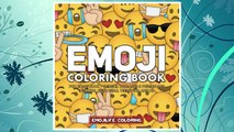Download PDF Emoji Coloring Book: Fun Emoji Book - Designs, Collages & Fun Quotes for Kids, Boys, Girls, Teens and Adults - Great Addition to Your Emoji Party Supplies and Emoji Stuff FREE