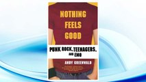 Download PDF Nothing Feels Good: Punk Rock, Teenagers, and EMO FREE