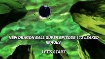 Dragon Ball Super Episode 112 Leaked Images