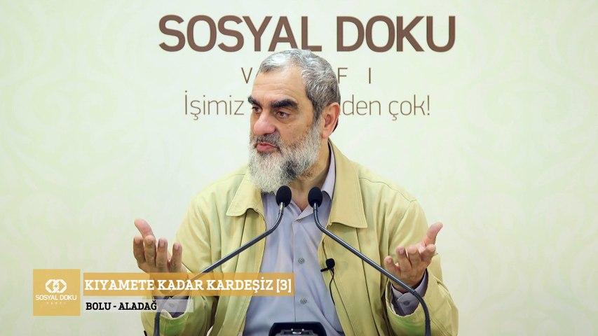3) Kıyamete Kadar Kardeşiz [3] - Bolu/Aladağ - Sosyal Doku Vakfı - Nureddin YILDIZ