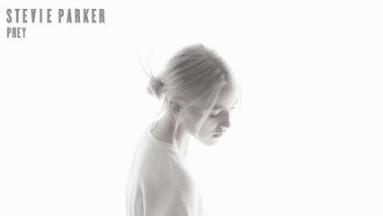 Stevie Parker - Prey